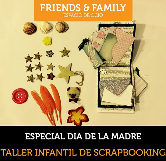 taller scrapbooking friends&family dia de la madre